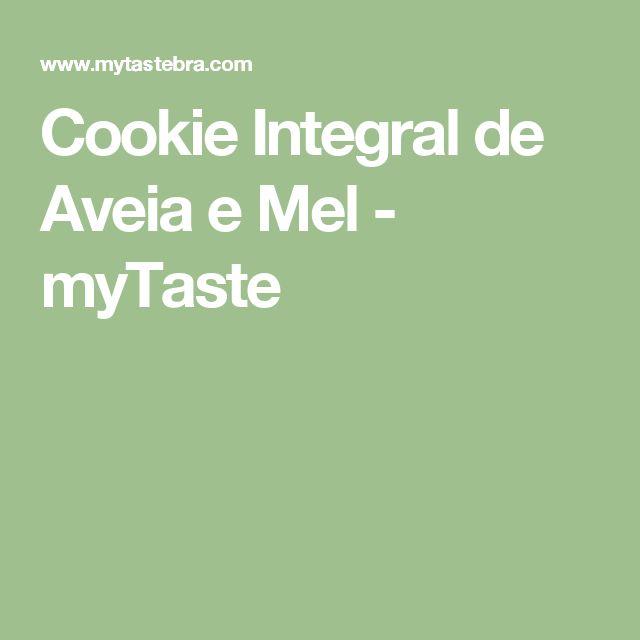 Cookie Integral de Aveia e Mel - myTaste