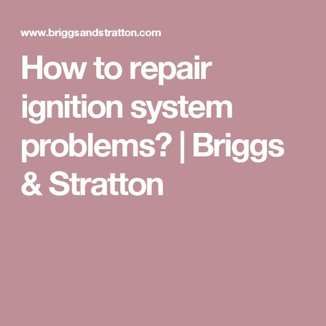 How to repair ignition system problems? | Briggs & Stratton