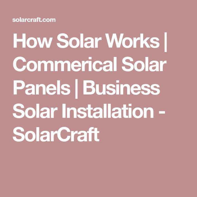How Solar Works | Commerical Solar Panels | Business Solar Installation - SolarCraft