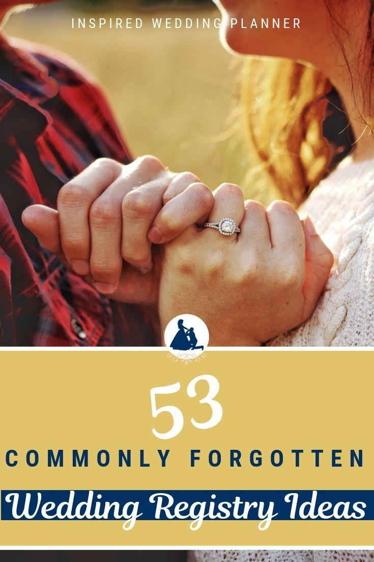 53 Commonly Forgotten Wedding Registry Ideas Inspired Wedding Planner Wedding Event Planning Wedding Registry Wedding Costs