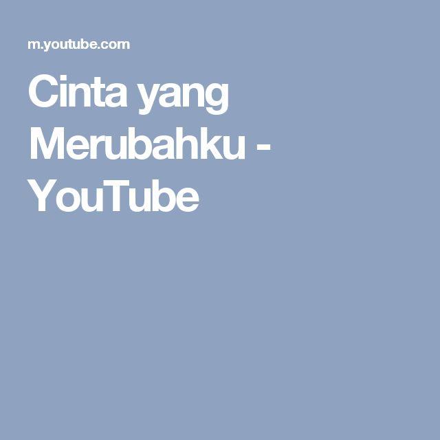 Cinta yang Merubahku - YouTube