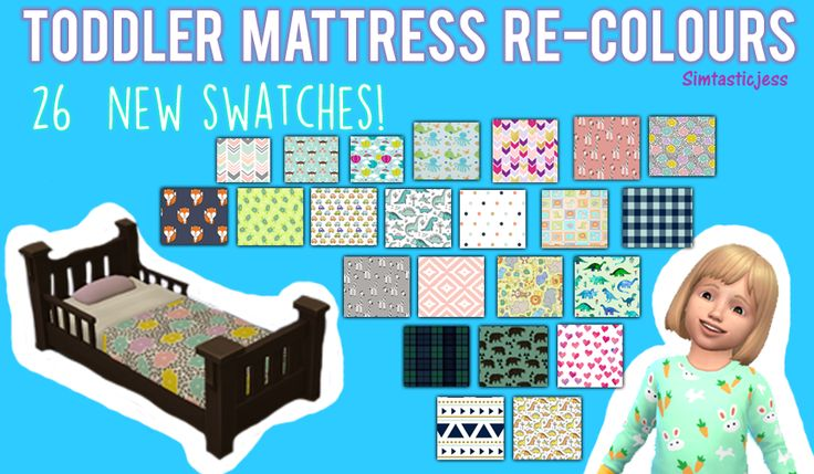 Toddler Mattress Re-Colours!26 New swatches of The Sims 4 toddler mattress's! These are re-colours of JUST the matress so you will need @Spirashuns mesh edit for them to work. Get it *here* Not going...