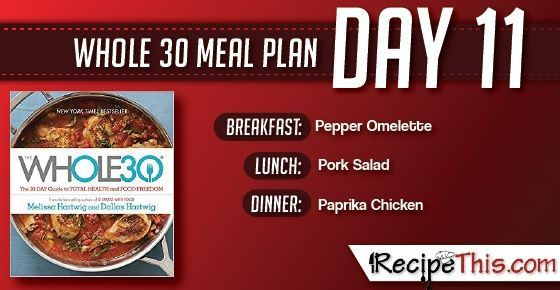 Whole 30 | Find out about our Whole 30 Meal Plan during day 11 of the Whole 30 Challenge from RecipeThis.com