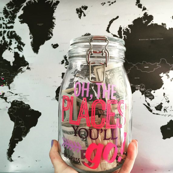 Adventure Fund Jar- Oh The Places You'll Go $15 on www.etsy.com/shop/monogrammingclarissa