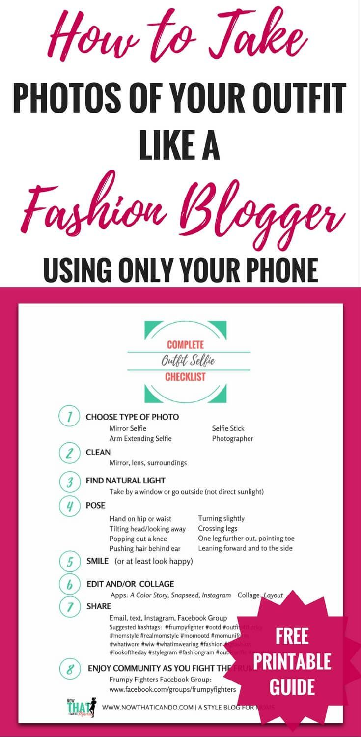 How to Take Good Outfit Photo Selfies With Just Your Phone. Photos of your outfit that are brighter, clearer and prettier. Free printable guide! Love this whole blog! Fashion tips for MOMS specifically.