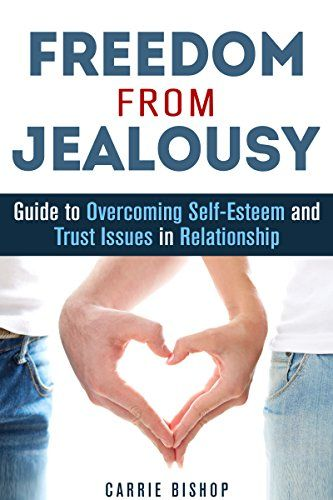 Freedom From Jealousy: Guide to Overcoming Self-Esteem and Trust Issues in Relationship | Carrie Bishop #SelfHelp #KindleUnlimited #Booklet #Relationship