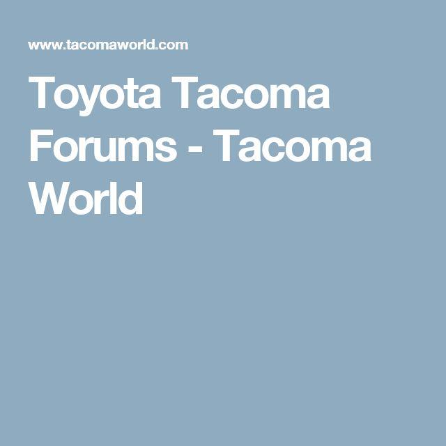Toyota Tacoma Forums - Tacoma World