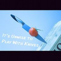 It's Unwise To Play With Knives by Funny Songs for Kids on SoundCloud