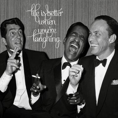 LIFE...BETTER WHEN YOU'RE LAUGHING.
