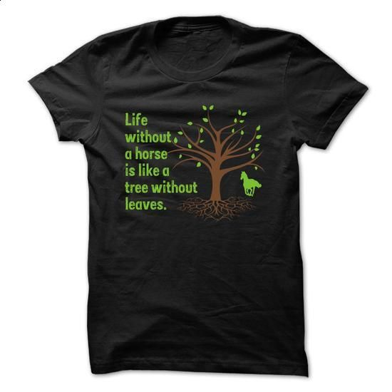 Life Without a Horse - #hoodies for women #music t shirts. GET YOURS => https://www.sunfrog.com/Pets/Life-Without-a-Horse-62168369-Guys.html?60505