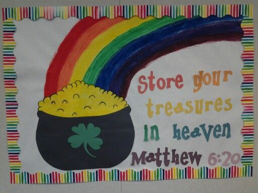 March Bulletin board for St. Patrick's Day. Store your treasures in heaven. Perfect fora Christian classroom