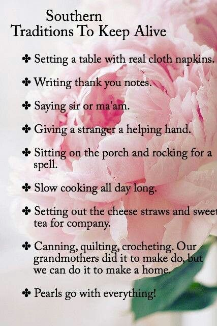 Even tho I'm not a southern girl I do many of these things. They make me feel good, and I love doing these things.
