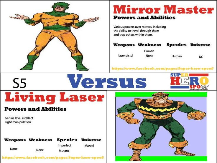 In this battle, it'll take a little more skill to win this light show. In a battle set to be more flashy than anything you've ever seen who will be the last man standing? #MirrorMaster versus The Living Laser. Who will win and why? Powers and abilities are posted.. #superherospoof
