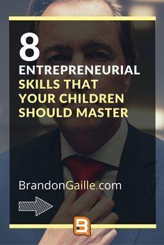 8 Entrepreneurial Skills That Your Children Should Master