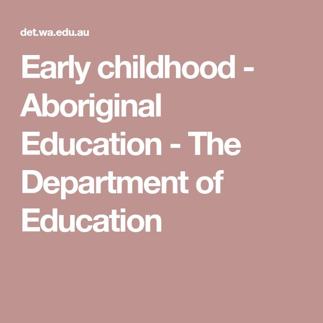 Early childhood - Aboriginal Education - The Department of Education