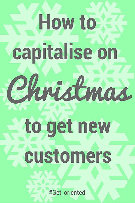 Second installment of a 3-part blog series from #Get_oriented dedicated to #Xmas2016 small business marketing tactics. Read this post to find out: - Why Xmas is a great time of year to win over new customers; - Tactics for how to leverage the Holiday season to attract new customers, and; - Real life inspirational examples from Christmases passed...
