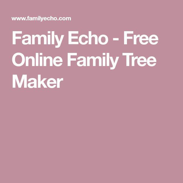 Family Echo - Free Online Family Tree Maker Backen Pinterest