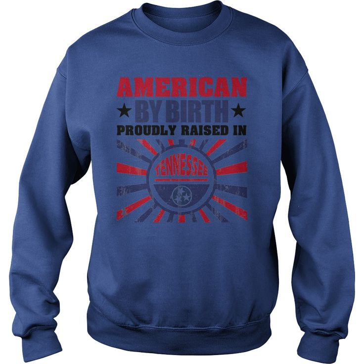 American by Birth Proudly Raised in Tennessee Flag T Shirt #gift #ideas #Popular #Everything #Videos #Shop #Animals #pets #Architecture #Art #Cars #motorcycles #Celebrities #DIY #crafts #Design #Education #Entertainment #Food #drink #Gardening #Geek #Hair #beauty #Health #fitness #History #Holidays #events #Home decor #Humor #Illustrations #posters #Kids #parenting #Men #Outdoors #Photography #Products #Quotes #Science #nature #Sports #Tattoos #Technology #Travel #Weddings #Women