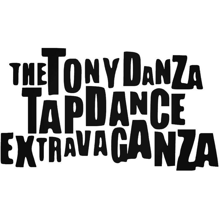 The Tony Danza Tapdance Extravaganza Band Logo Vinyl Decal Sticker  BallzBeatz . com