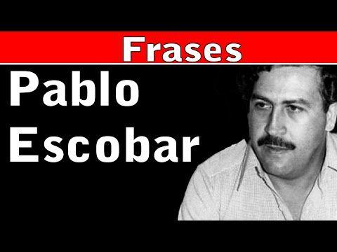 Frases Pablo Escobar - Frases para mujeres