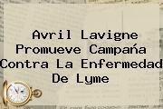 http://tecnoautos.com/wp-content/uploads/imagenes/tendencias/thumbs/avril-lavigne-promueve-campana-contra-la-enfermedad-de-lyme.jpg Enfermedad de Lyme. Avril Lavigne promueve campaña contra la Enfermedad de Lyme, Enlaces, Imágenes, Videos y Tweets - http://tecnoautos.com/actualidad/enfermedad-de-lyme-avril-lavigne-promueve-campana-contra-la-enfermedad-de-lyme/