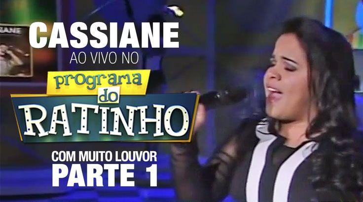 Cassiane no Ratinho (30/04/14) PARTE 1 - Cassiane canta 'Com Muito Louvo...