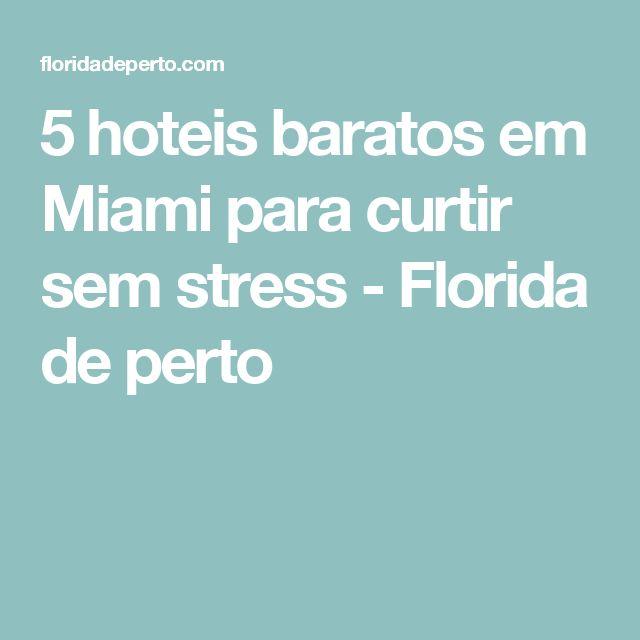 5 hoteis baratos em Miami para curtir sem stress - Florida de perto