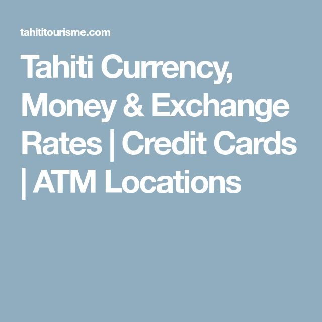 Tahiti Currency, Money & Exchange Rates | Credit Cards | ATM Locations