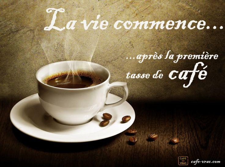 Life begins after coffee!! = La vie commence après la première tasse de café