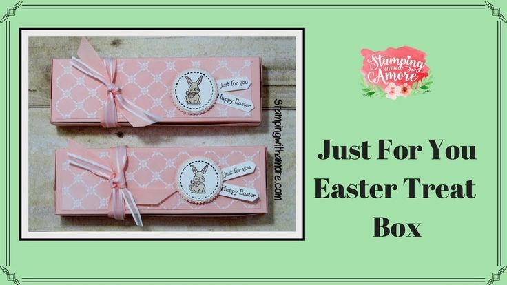 JUST FOR YOU EASTER TREAT BOX UISNG STAMPIN'UP A GOOD DAY STAMP SET! TREAT BOXES, EASTER TREAT BOX
