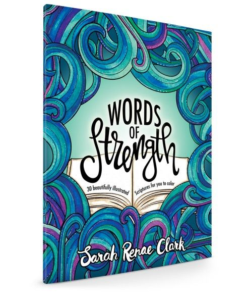 Words of Strength - Adult coloring book with 30 beautifully illustrated Bible Scripture coloring pages - by Sarah Renae Clark