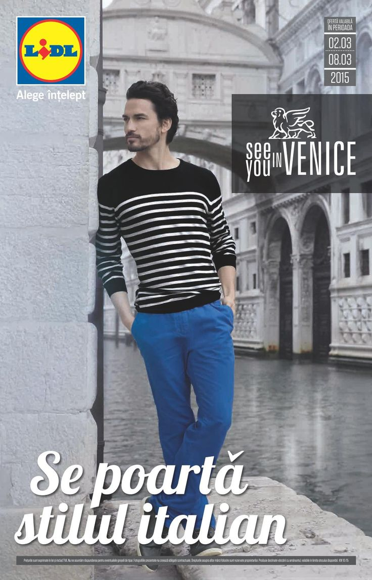 Se poarta stilul italian! Vizualizati noul Catalog Lidl valabil in perioada 02-08.03.2015
