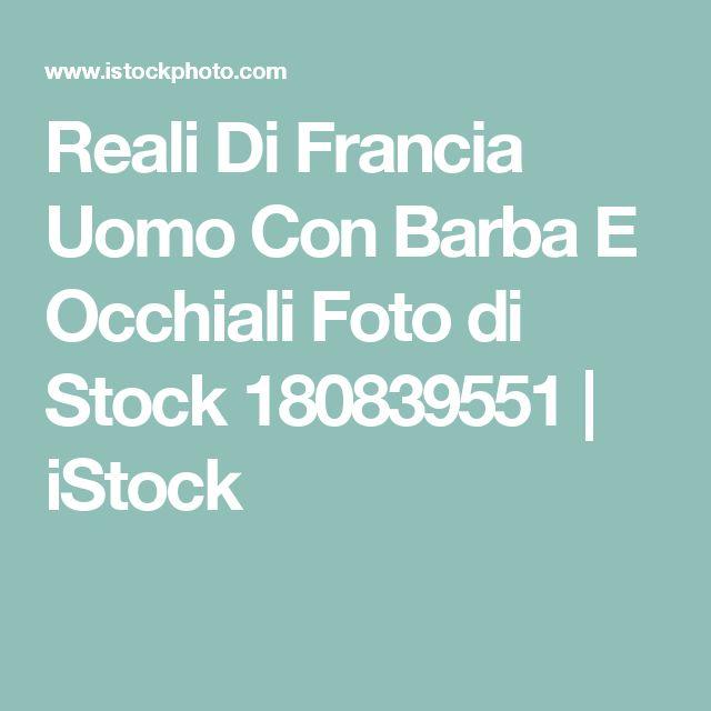 Reali Di Francia Uomo Con Barba E Occhiali Foto di Stock 180839551   iStock