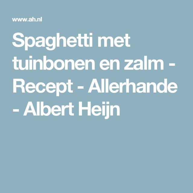 Spaghetti met tuinbonen en zalm - Recept - Allerhande - Albert Heijn