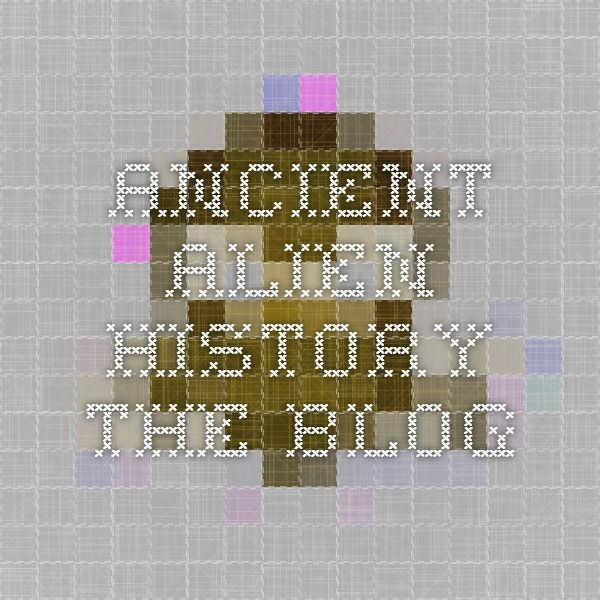 Ancient Alien History... The Blog
