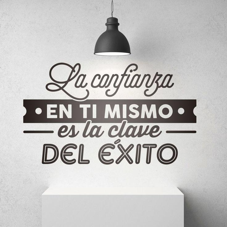 Vinilo decorativo La confianza en ti mismo es la clave del éxito #teleadhesivo #decoracion