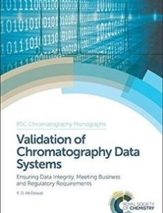 Validation of Chromatography Data Systems Ensuring Data Integrity Meeting Business and Regulatory Requirements free download by Robert McDowall Roger Smith ISBN: 9781849736626 with BooksBob. Fast and free eBooks download.  The post Validation of Chromatography Data Systems Ensuring Data Integrity Meeting Business and Regulatory Requirements Free Download appeared first on Booksbob.com.