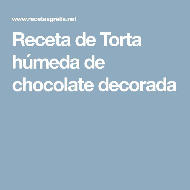 Receta de Torta húmeda de chocolate decorada
