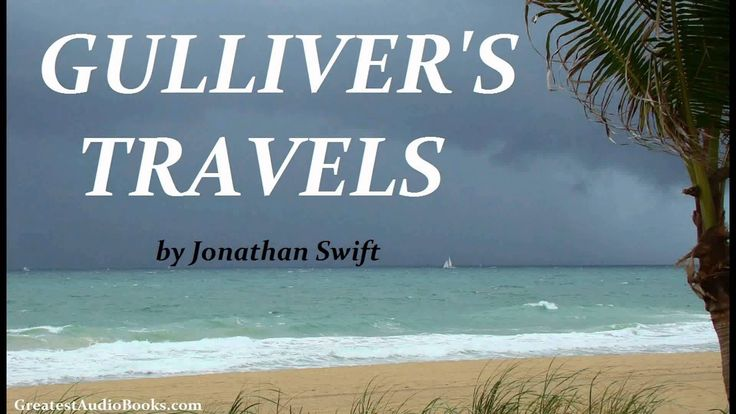 GULLIVER'S TRAVELS by Jonathan Swift - FULL Audio Book   Greatest Audio ...