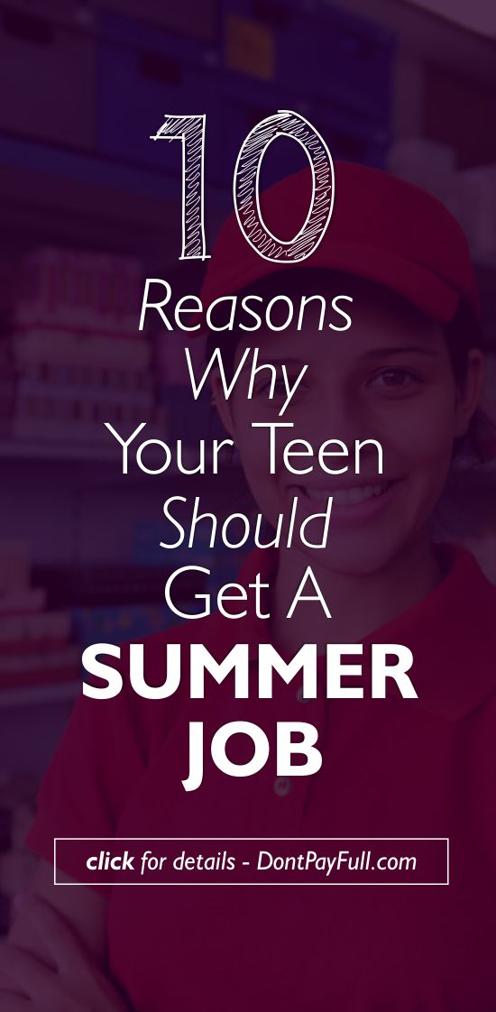 10 Reasons Why Your Teen Should Get a Summer Job - http://www.dontpayfull.com/blog/10-reasons-why-your-teen-should-take-a-summer-job