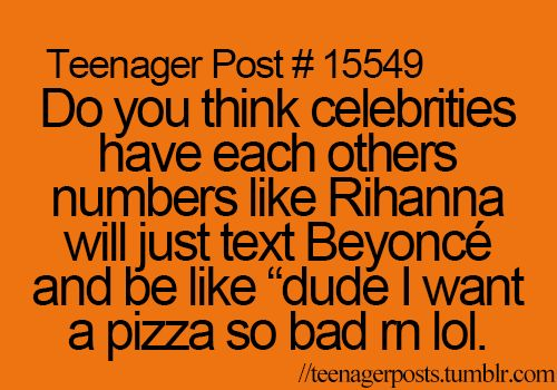 I've always wondered if celebrities have other celebrities numbers.