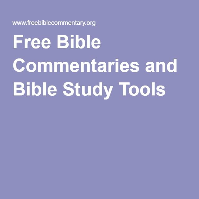 Free Bible Commentaries and Bible Study Tools