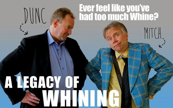 A Legacy of Whining Ross Munro & Robert David Duncan as Mitch and Dunc
