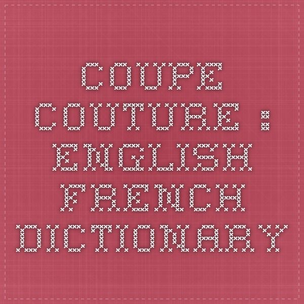 Coupe Couture : English-French Dictionary- french sewing terms translated