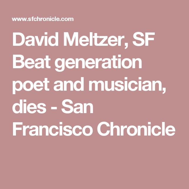 David Meltzer, SF Beat generation poet and musician, dies - San Francisco Chronicle