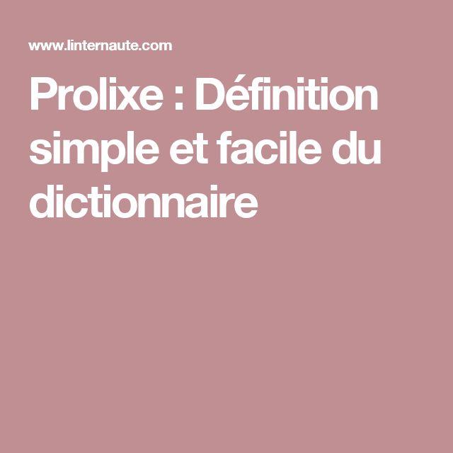 Prolixe : Définition simple et facile du dictionnaire
