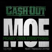 Ca$h Out (@therealcashout) Ft Trinidad James (@trinidadjamesgg) 'M.O.E. (Remix)'