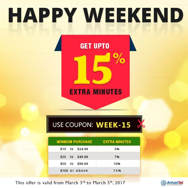 """#Happy_Weekend #Calling_Offer - Use Coupon Code: """"WEEK-15"""" And Make  Cheap International Calls From USA & Canada  - http://amantel.com/offers/happy-weekend-am-03-march-2017.html   #InternationalCall #HowToCall #CallingCard"""
