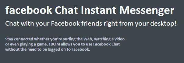 Facebook Chat Instant Messenger.Chat with your Facebook friends right from your desktop! http://www.fbmessenger.net/10710/download