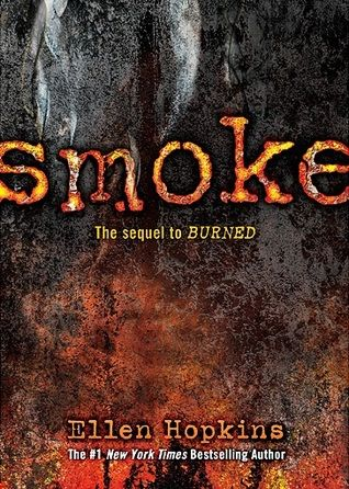 Smoke by Ellen Hopkins | Burned, BK#2 | Publisher: Margaret K. McElderry Books | Publication Date: September 10, 2013 | ellenhopkins.com | #YA Contemporary